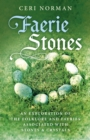 Faerie Stones : An Exploration of the Folklore and Faeries Associated with Stones & Crystals - eBook