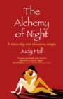 Alchemy of Night, The : A time-slip tale of sexual magic - Book