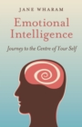 Emotional Intelligence : Journey to the Centre of Your Self - eBook