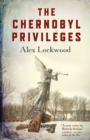 The Chernobyl Privileges: A Novel - eBook