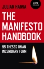 The Manifesto Handbook : 95 Theses on an Incendiary Form - eBook