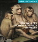 The Gallery of West Bohemia in Pilsen : Director's Choice - Book