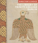 The Library of Trinity College, Dublin : Director's Choice - Book