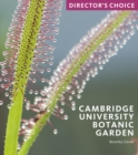 Cambridge University Botanic Garden : Director's Choice - Book