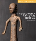 The Georgian National Museum : Director's Choice - Book