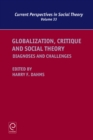 Globalization, Critique and Social Theory : Diagnoses and Challenges - Book