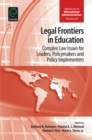 Legal Frontiers in Education : Complex Law Issues for Leaders, Policymakers and Policy Implementers - Book