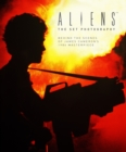 Aliens: The Set Photography : Behind the Scenes of James Cameron's 1986 Masterpiece - Book