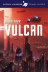 Hidden Universe Travel Guide - Star Trek: Vulcan - Book