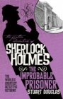 The Further Adventures of Sherlock Holmes : The Improbable Prisoner - eBook