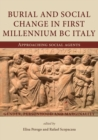 Burial and social change in first millennium BC Italy : Approaching social agents - Book