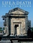 Life and Death in Asia Minor in Hellenistic, Roman and Byzantine Times : Studies in Archaeology and Bioarchaeology - Book