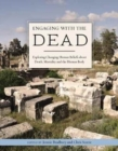 Engaging with the Dead : Exploring Changing Human Beliefs about Death, Mortality and the Human Body - Book