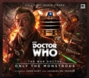 Doctor Who - the War Doctor 1: Only the Monstrous - Book