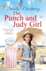 The Punch and Judy Girl : A new summer read from the author of the bestselling The Gingerbread Girl - eBook