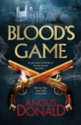 Blood's Game : In the court of Charles II fortune favours the brave . . . But one false step could prove fatal - Book