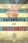 The Tattooist of Auschwitz : the heart-breaking and unforgettable international bestseller - Book