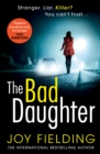 The Bad Daughter : A gripping psychological thriller with a devastating twist - Book