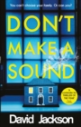 Don't Make a Sound : Can you keep quiet about the bestselling thriller everyone's talking about? - Book