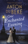 One Enchanted Evening : The Debut Novel by Anton Du Beke - Book