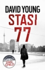 Stasi 77 : The breathless Cold War thriller by the author of Stasi Child - Book