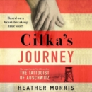 Cilka's Journey : The Sunday Times bestselling sequel to The Tattooist of Auschwitz - Book
