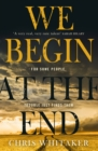 We Begin at the End : Discover the most captivating crime read of 2020 - Book