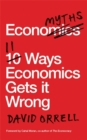 Economyths : 11 Ways Economics Gets it Wrong - Book