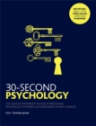 30-Second Psychology : The 50 Most Thought-provoking Psychology Theories, Each Explained in Half a Minute - Book