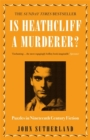 Is Heathcliff a Murderer? : Puzzles in Nineteenth-Century Fiction - Book