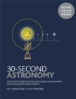 30-Second Astronomy : The 50 most mindblowing discoveries in astronomy, each explained in half a minute - Book