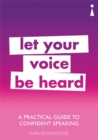 A Practical Guide to Confident Speaking : Let Your Voice be Heard - Book