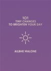 101 Tiny Changes to Brighten Your Day - Book