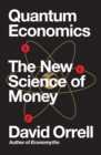 Quantum Economics : The New Science of Money - eBook