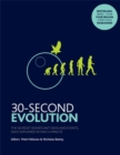 30-Second Evolution : The 50 most significant ideas and events, each explained in half a minute - Book