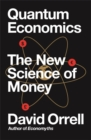 Quantum Economics : The New Science of Money - Book