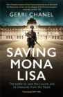 Saving Mona Lisa : The Battle to Protect the Louvre and its Treasures from the Nazis - Book