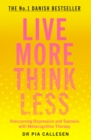 Live More Think Less : Overcoming Depression and Sadness with Metacognitive Therapy - eBook
