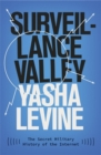Surveillance Valley : The Secret Military History of the Internet - Book