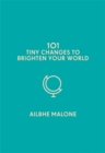 101 Tiny Changes to Brighten Your World - Book
