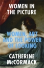Women in the Picture : Women, Art and the Power of Looking - Book