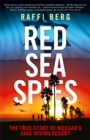 Red Sea Spies : The True Story of Mossad's Fake Diving Resort - Book