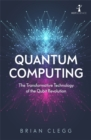 Quantum Computing : The Transformative Technology of the Qubit Revolution - Book