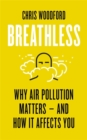 Breathless : Why Air Pollution Matters - and How it Affects You - Book