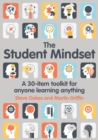 The Student Mindset : A 30-item toolkit for anyone learning anything - Book
