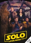 Solo: A Star Wars Story Ultimate Guide - Book
