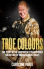 True Colours : My Life as the First Openly Transgender Officer in the British Armed Forces - Book