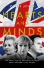 Hearts and Minds : The Battle for the Conservative Party from Thatcher to the Present - eBook