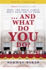 ... And What Do You Do? : What The Royal Family Don't Want You To Know - eBook