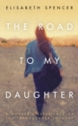 The Road to My Daughter - eBook